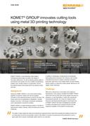 Case study:  KOMET® GROUP innovates cutting tools using metal 3D printing technology
